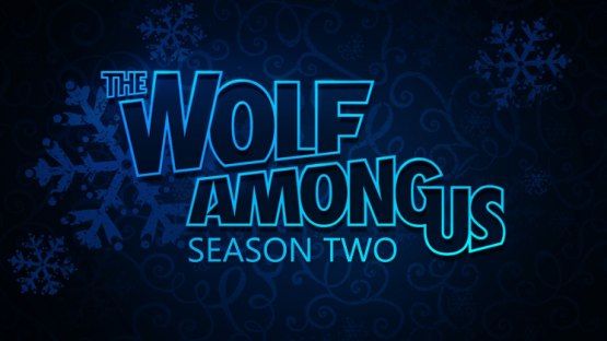The Wolf Among Us 2 Delayed Until 2019