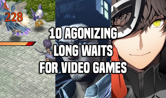 10 Agonizingly Long Waits For Video Games