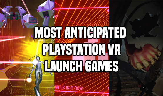 Most Anticipated PSVR Launch Games