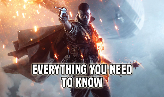 Battlefield 1 - Everything You Need to Know