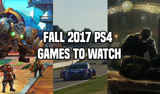 Fall 2017 PS4 Games to Watch