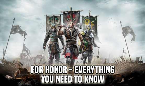 For Honor - Everything You Need to Know