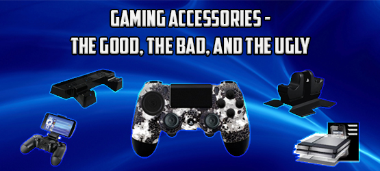 1) PS4, PS Vita Gaming Accessories - The Good, The Bad, and The Ugly
