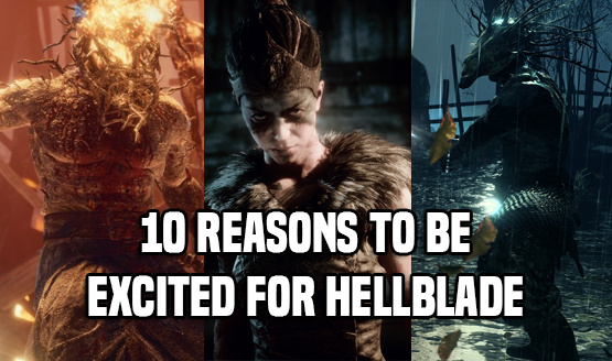 10 Reasons to be Excited for Hellblade