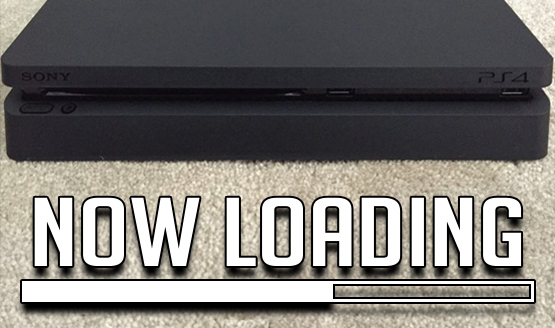 Now Loading...Your Reaction on PS4 Slim