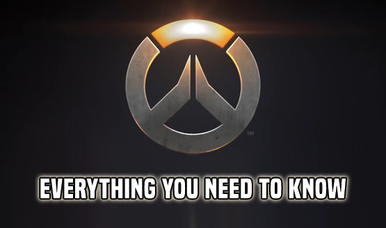 Overwatch - Everything You Need to Know