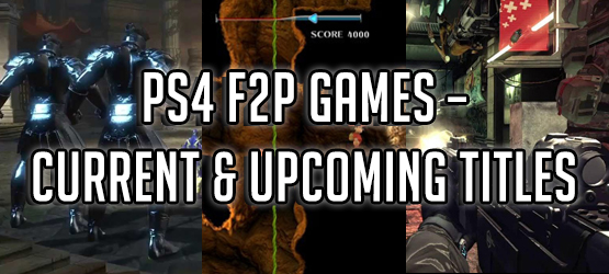 PS4 F2P Games – A Look at Current and Upcoming Titles