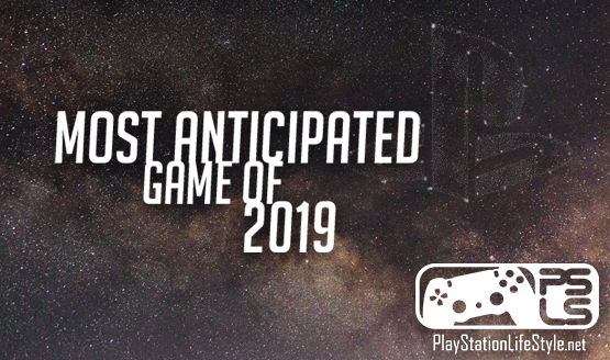 Most Anticipated Game of 2019 Nominees