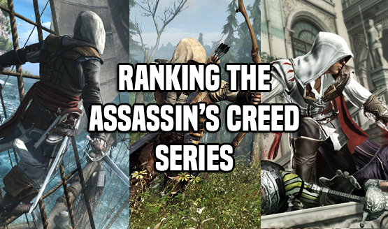 Ranking the Assassin's Creed Series