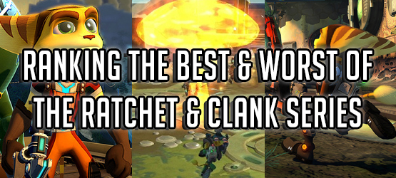 Ranking the Best and Worst of the Ratchet & Clank Series