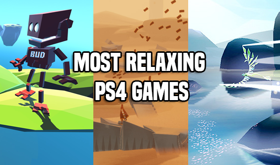 Most Relaxing PS4 Games