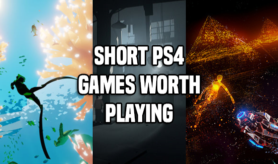 Short PS4 Games Worth Playing