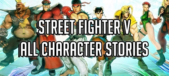 Street Fighter V All Character Stories