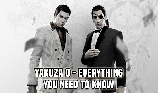 Yakuza 0 - Everything You Need to Know